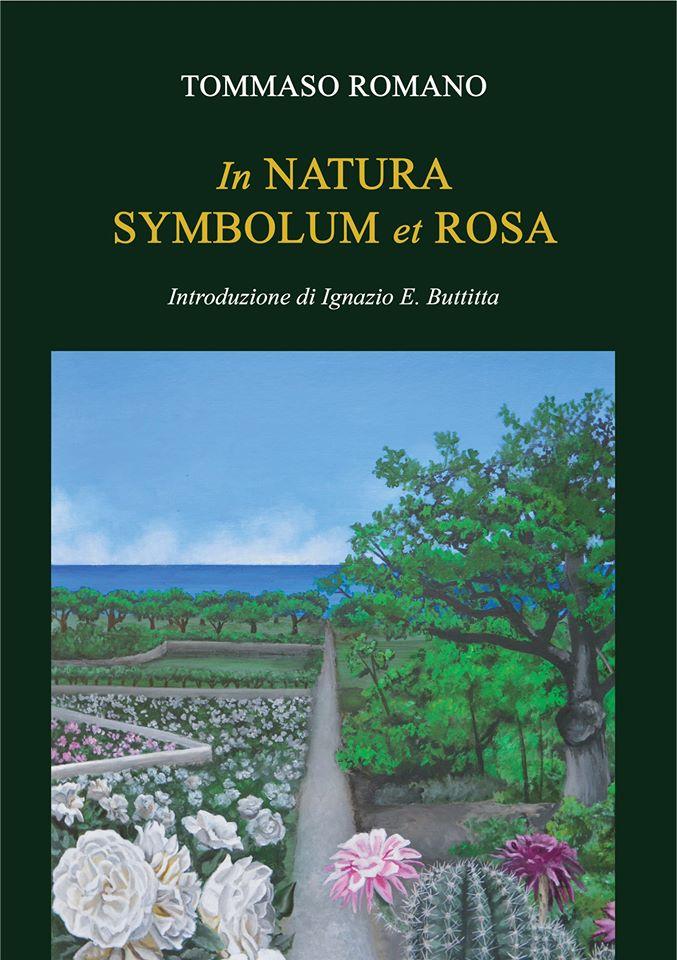 "Tommaso Romano, ""In Natura Symbolum et Rosa"" (Ed. Thule)"