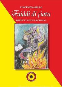 """Presentazione del libro di poesie di Vincenzo Aiello """"Faiddi di ciatu"""""""