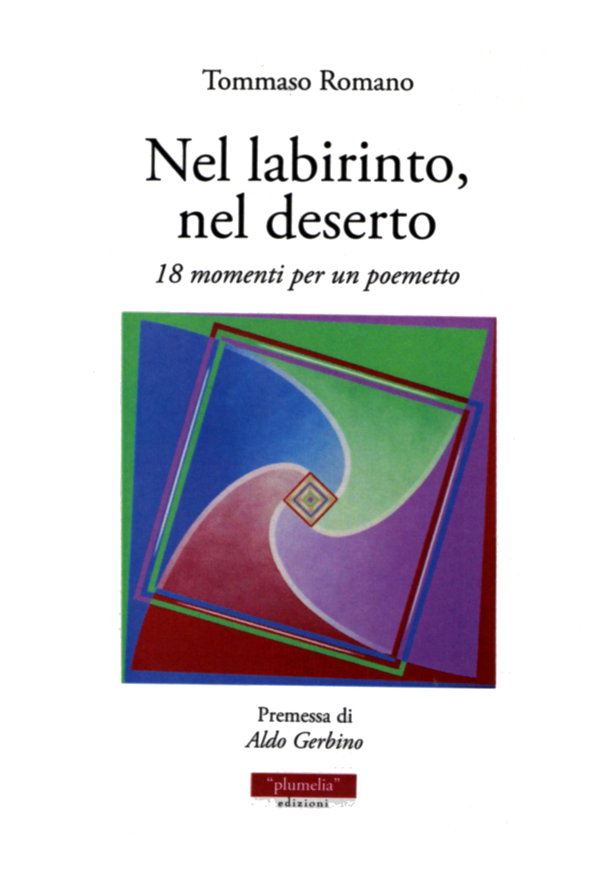 """""""Nel labirinto, nel deserto"""". L'ultima operetta poetica di Tommaso Romano - di Antonino Russo"""